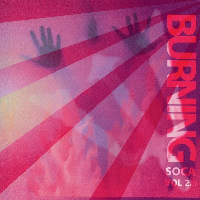 VARIOUS - Burning Soca 2.5
