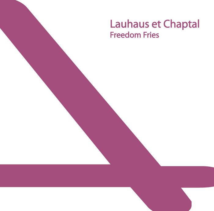 LAUHAUS ET CHAPTAL - Freedom Fries