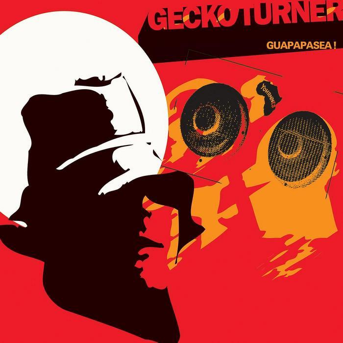 TURNER, Gecko - Guapapasea!