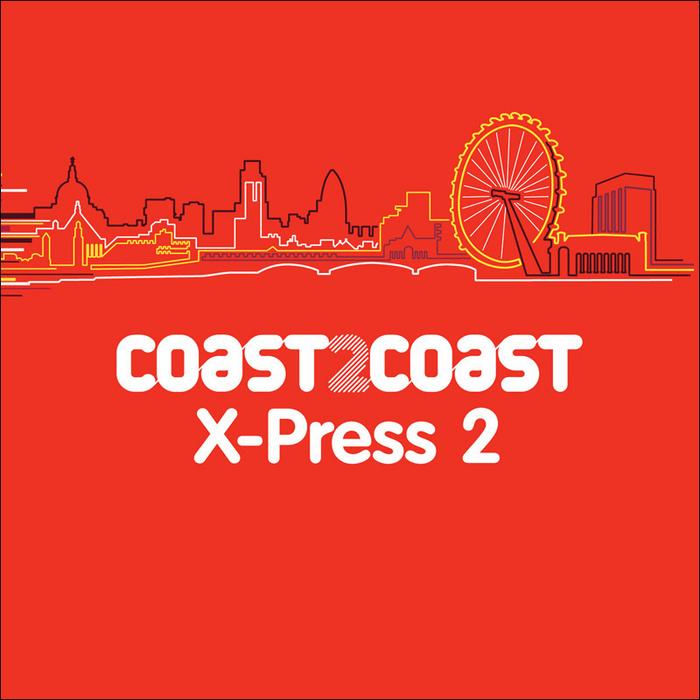 VARIOUS - X-Press 2 'Coast 2 Coast'