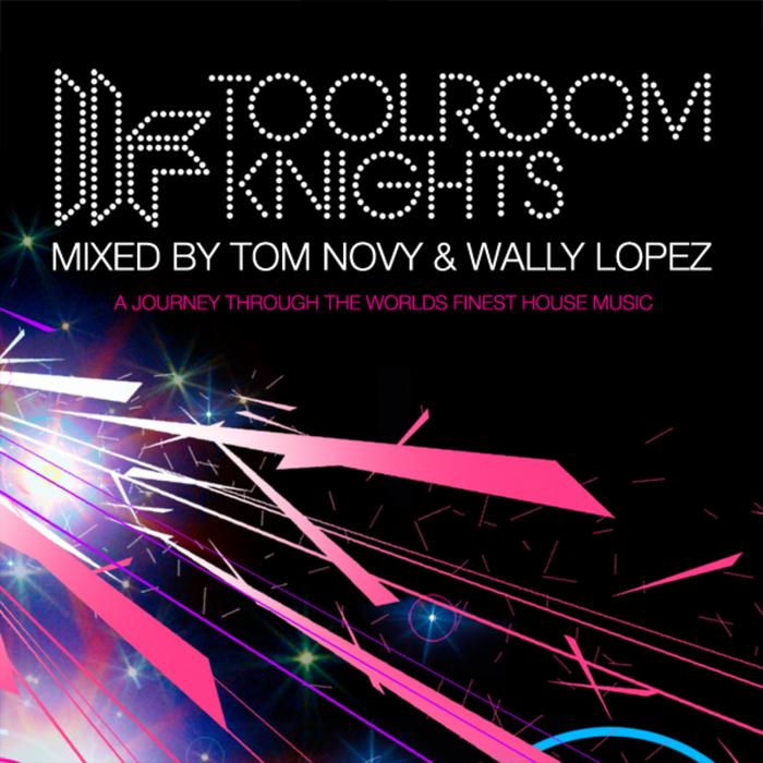NOVY, Tom/WALLY LOPEZ/VARIOUS - Toolroom Knights mixed by Tom Novy & Wally Lopez (unmixed tracks)