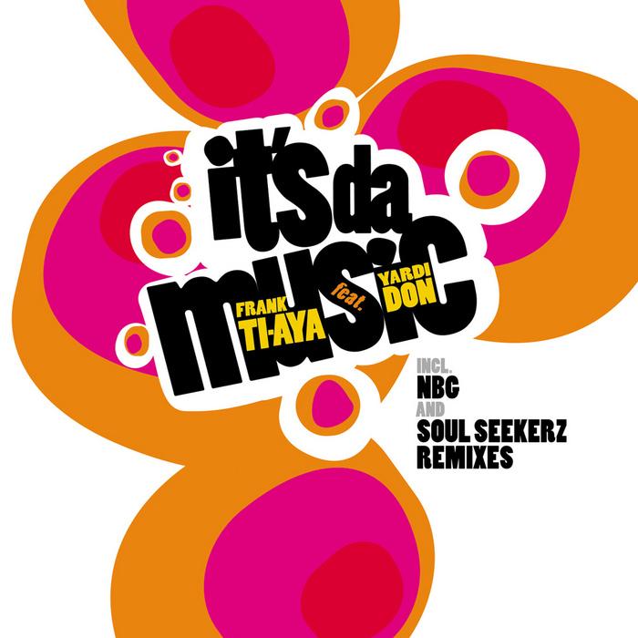 TI AYA, Frank feat YARDI DON - It's Da Music