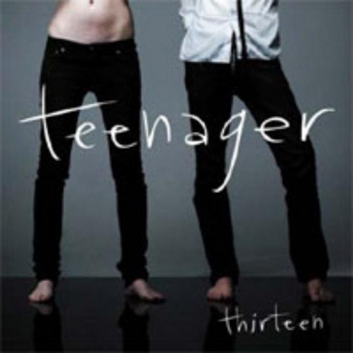 TEENAGER - Thirteen