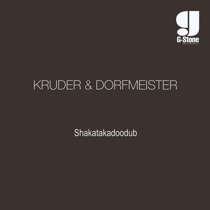 KRUDER & DORFMEISTER - Shakatakadoodub