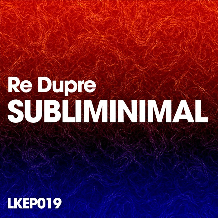 RE DUPRE - Subliminimal EP