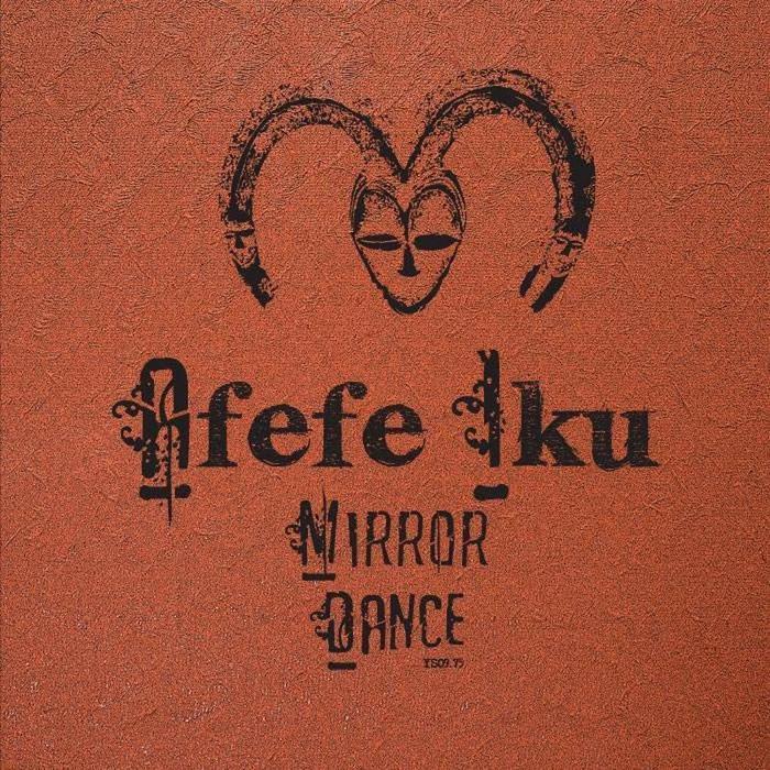 IKU, Afefe - Mirror Dance