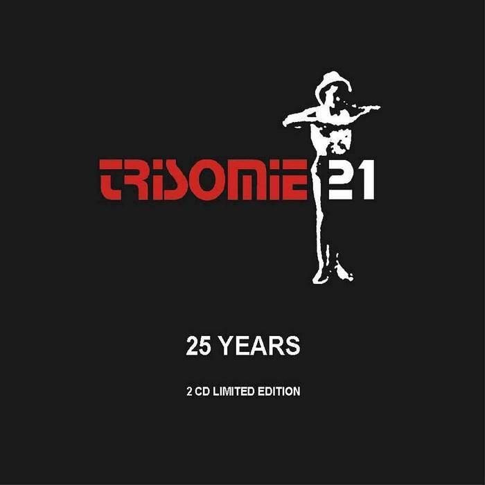 TRISOMIE 21 - 25 Years (Vintage Rarities 1978-1981)