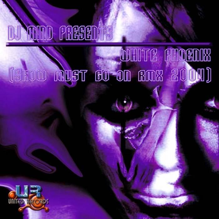 DJ MIND presents WHITE PHOENIX - Show Must Go On 2004