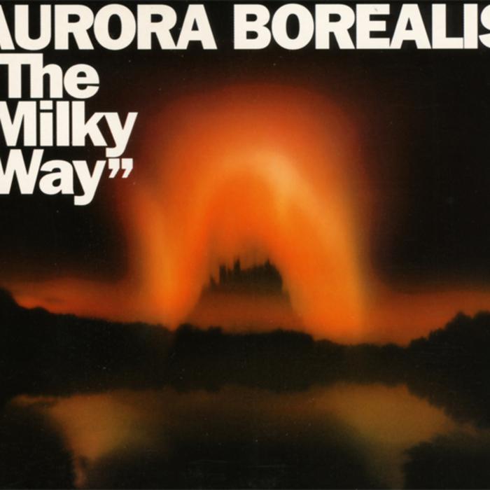 AURORA BOREALIS - Milky Way