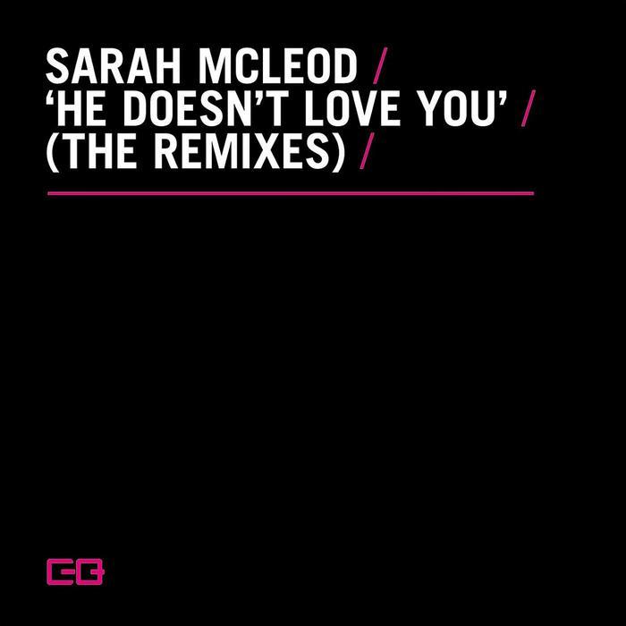 McLEOD, Sarah - He Doesn't Love You Remixes EP