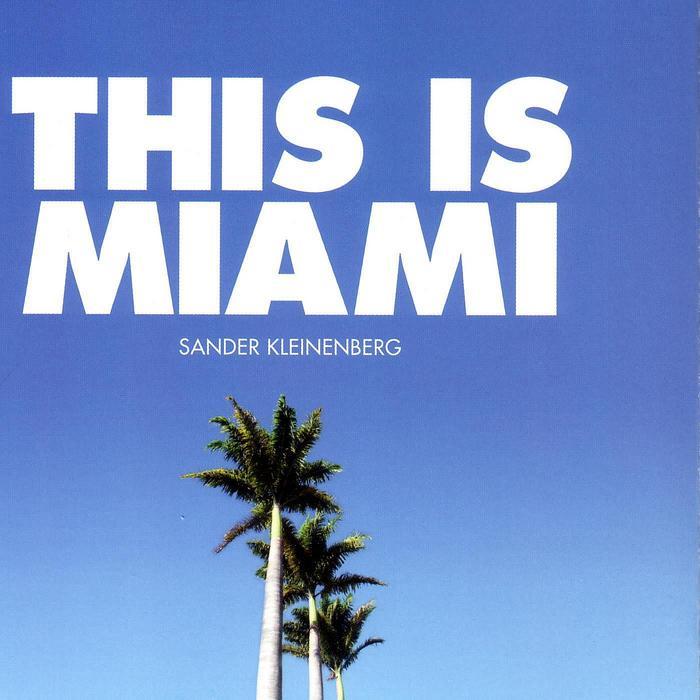 KLEINENBERG, Sander - This Is Miami