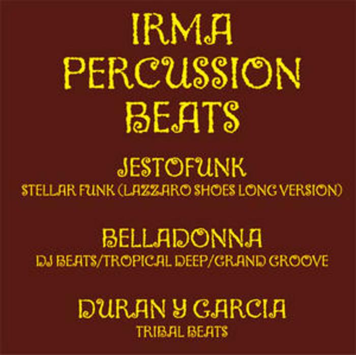 JESTOFUNK/BELLADONNA/DURAN Y GARCIA - Irma Percussion Beats