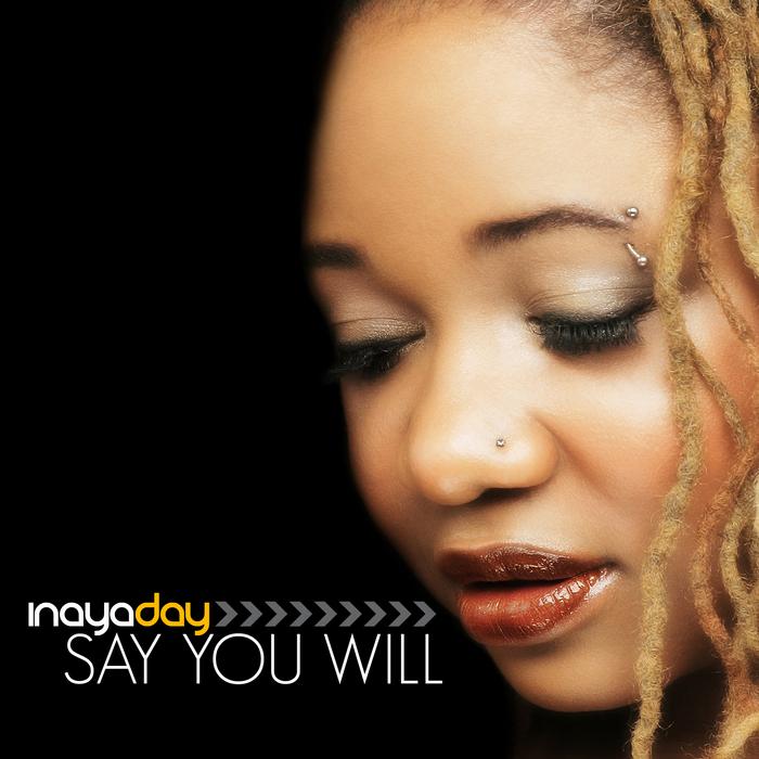 INAYA DAY - Say You Will
