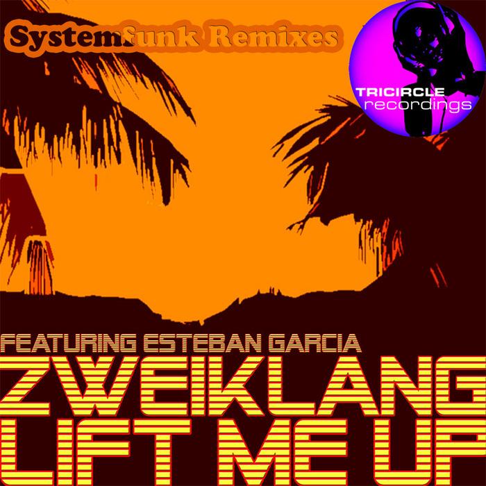 ZWEIKLANG feat ESTEBAN GARCIA - Lift Me Up (Systemfunk Mixes)