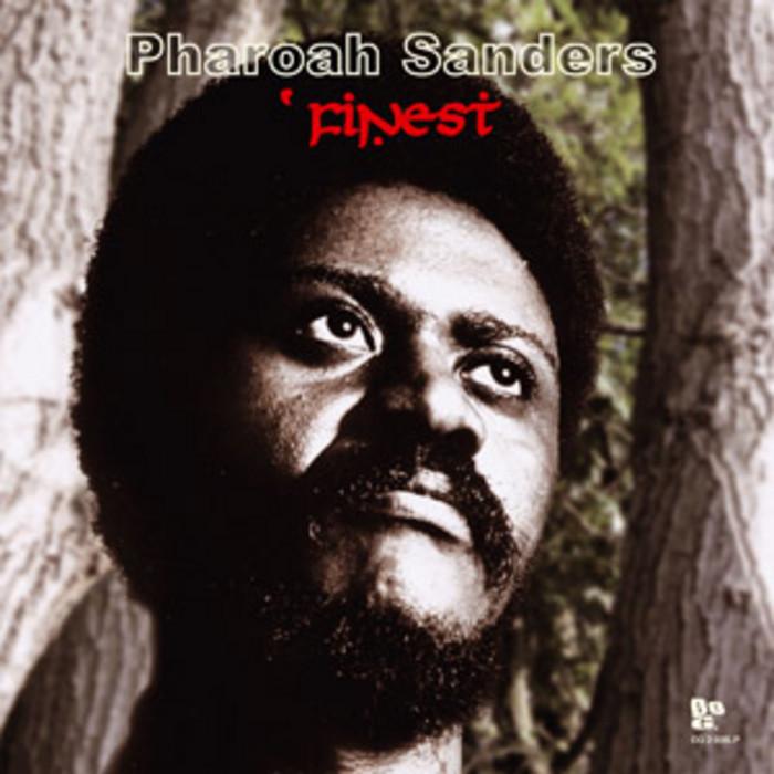 SANDERS, Pharoah - Pharoah Sanders' Finest