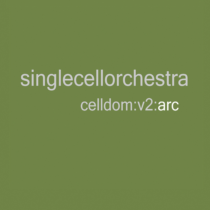 SINGLE CELL ORCHESTRA - Celldom V2:Arc