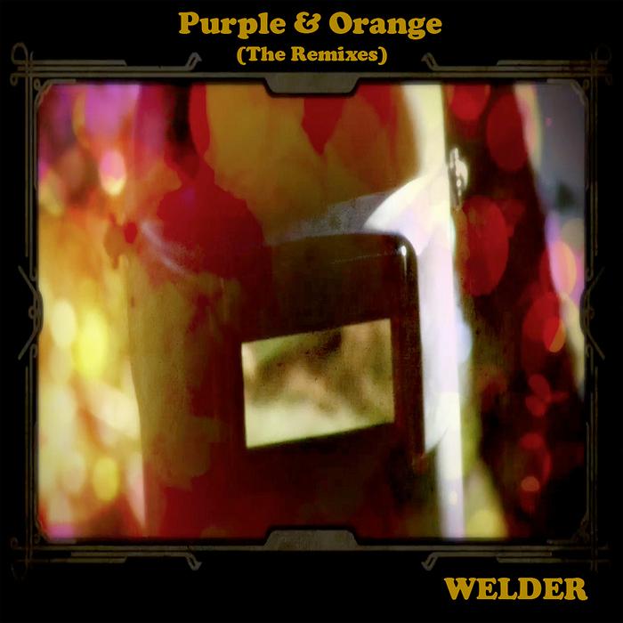 WELDER - Purple & Orange (The Remixes)