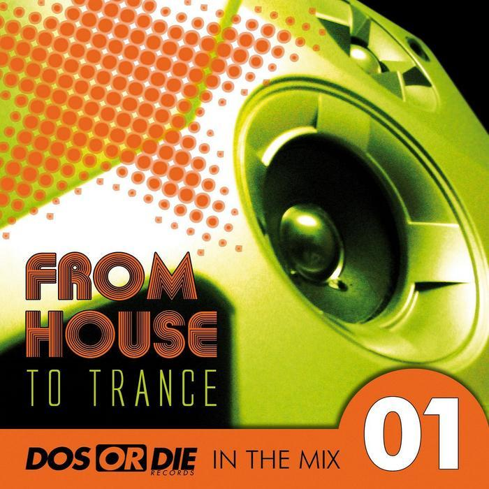 VARIOUS - From House To Trance - Dos Or Die In The Mix Vol 1