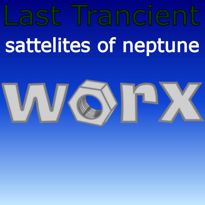 LAST TRANCIENT - Sattelites Of Neptune