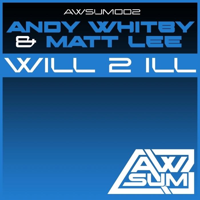 WHITBY, Andy/MATT LEE - Will 2 Ill