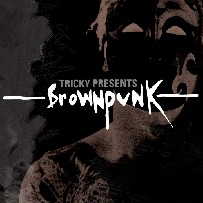 TRICKY - Tricky Presents: Brownpunk