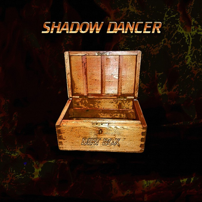 SHADOW DANCER - Dirt Box