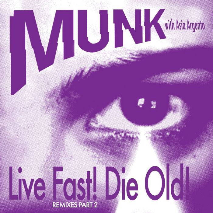 MUNK/ASIA ARGENTO - Live Fast! Die Old! Part 2