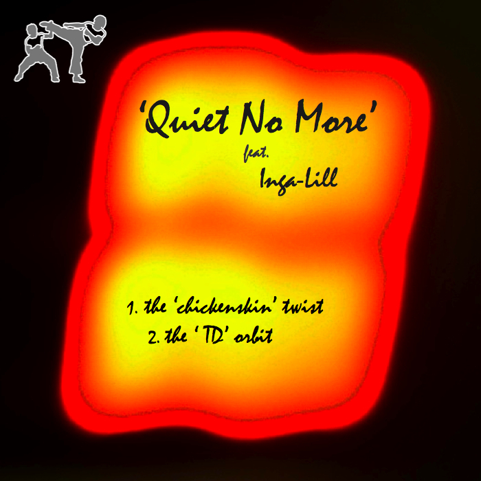 CHICKENSKIN/TD feat INGA LILL - Quiet No More