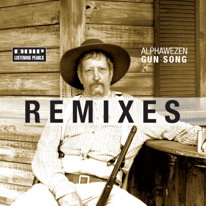 ALPHAWEZEN - Gun Song (remixes)