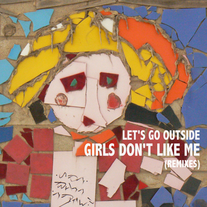 LET'S GO OUTSIDE - Girls Don't Like Me