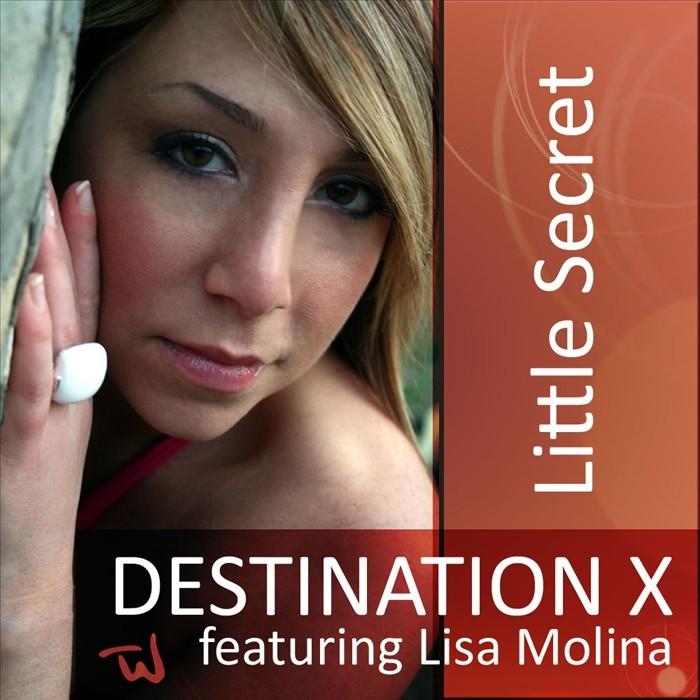 DESTINATION X feat LISA MOLINA - Little Secret