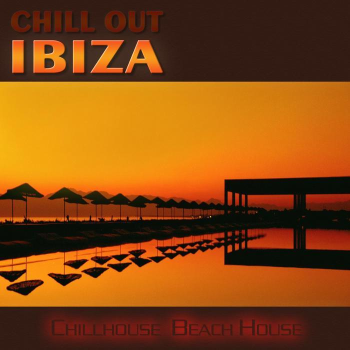 VARIOUS - Chill Out Ibiza - Chillhouse Beach House Vol 1