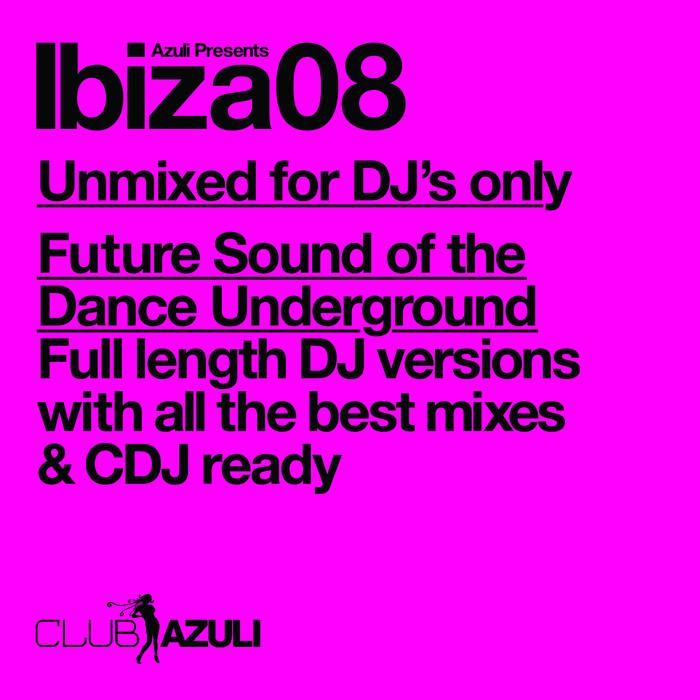 VARIOUS - Azuli Presents Ibiza 08 DJ Only (unmixed tracks)