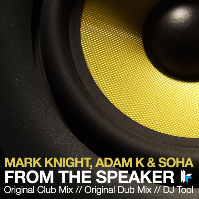 KNIGHT, Mark/ADAM K/SOHA - From The Speaker