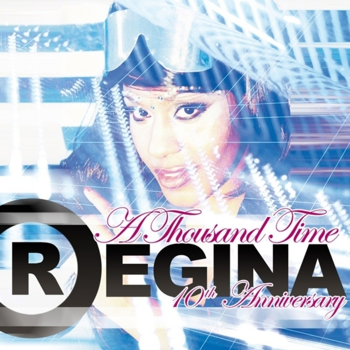 REGINA - A Thousand Time: 10th Anniversary