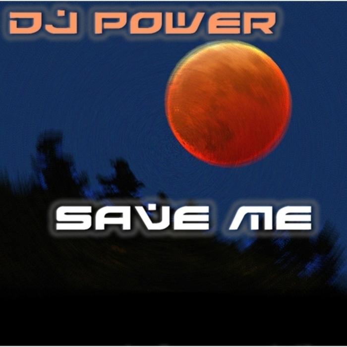 DJ POWER - Save Me