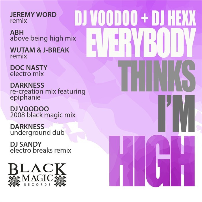DJ VOODOO/DJ HEXX - Everybody Thinks I'm High