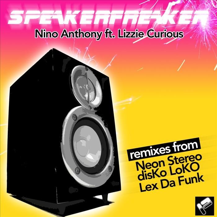 ANTHONY, Nino feat LIZZIE CURIOUS - Speaker Freaker