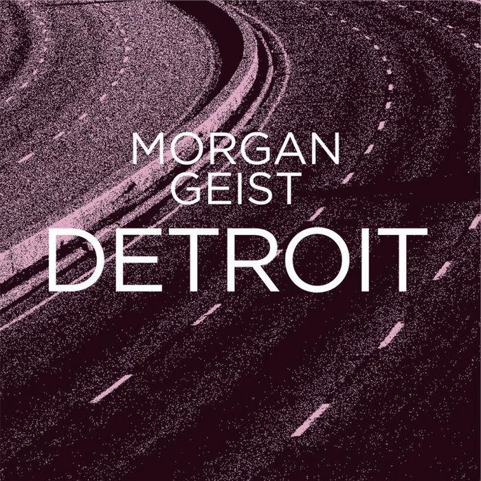 GEIST, Morgan - Detroit EP (with Carl Craig remixes)