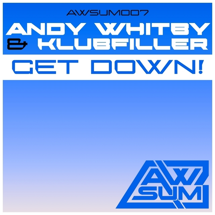 WHITBY, Andy/KLUBFILLER - Get Down!