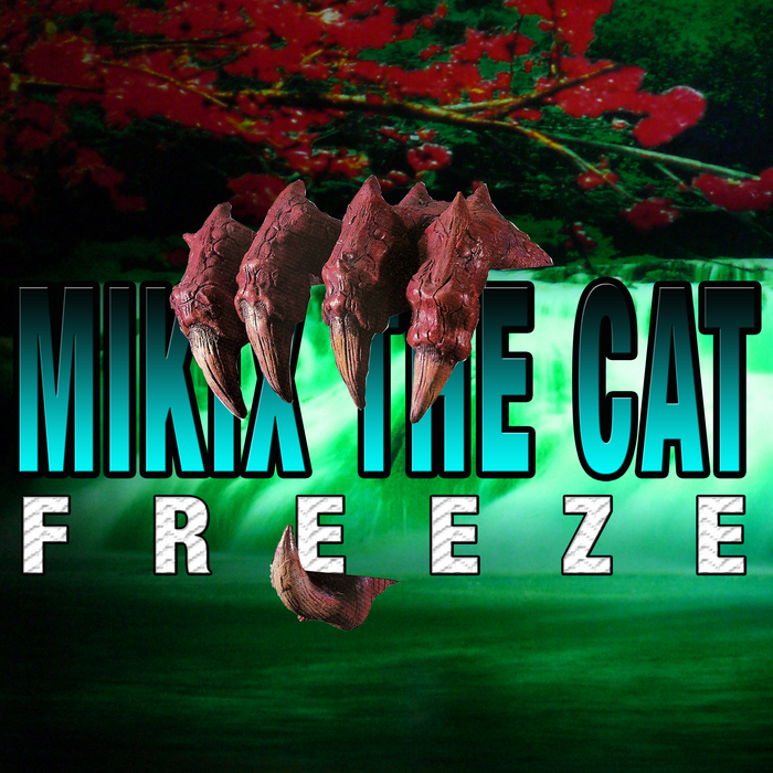 MIKIX THE CAT - Freeze EP