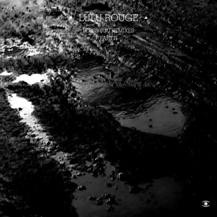 LULU ROUGE - Bless You Remixes Part II