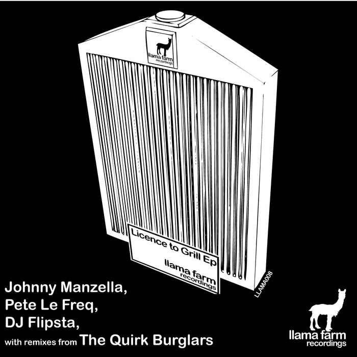 MANZELLA, Johnny/DJ FLIPSTA/PETE LE FREQ - Licence To Grill EP