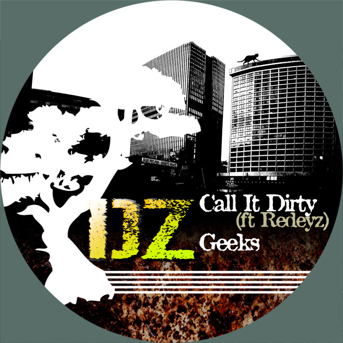 DZ - Call It Dirty (ft Redeyz) b/w Geeks