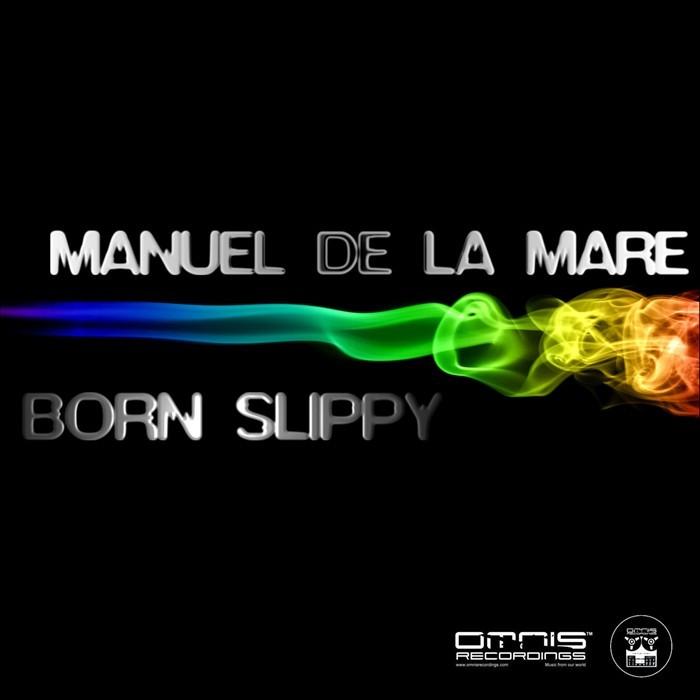 DE LA MARE, Manuel - Born Slippy