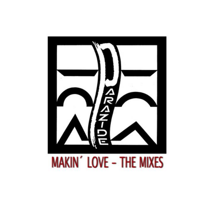 PARAZIDE - Makin´ Love (The Mixes)