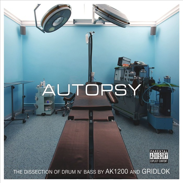 AK1200/GRIDLOCK/VARIOUS - Autopsy: The Dissection Of Drum N Bass By AK1200 & Gridlok