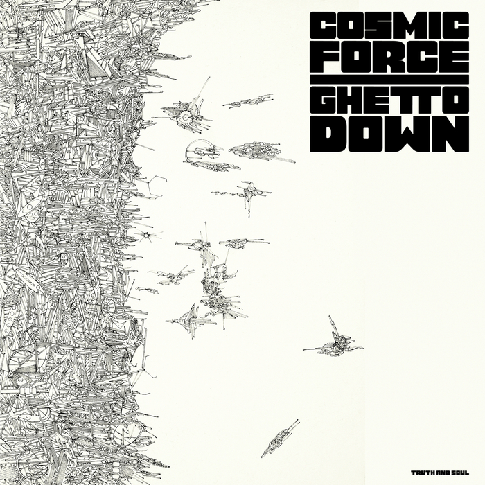 COSMIC FORCE - Ghetto Down