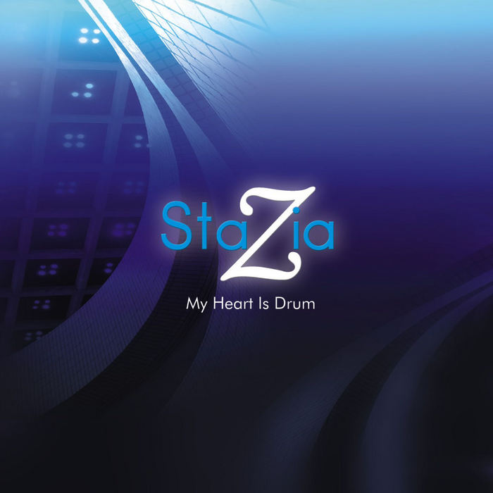 STAZIA - My Heart Is Drum