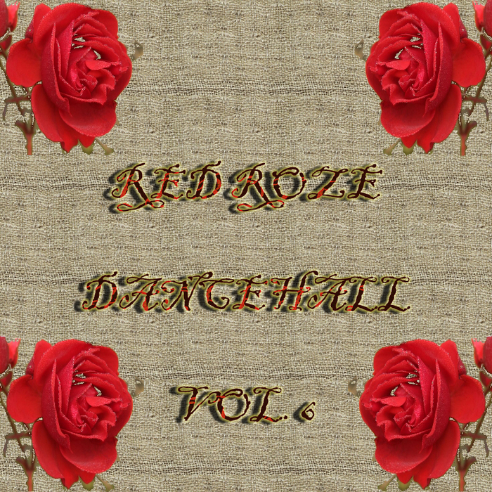 VARIOUS - Red Roze Dance Hall Vol 6